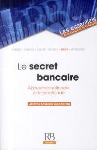 Le secret bancaire : approches nationale et internationale