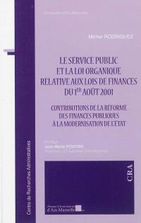 Le service public et la loi organique relative aux lois de finances du 1er août 2001 : contributions de la réforme des finances publiques à la modernisation de l'état