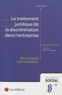 Le traitement juridique de la discrimination dans l'entreprise : réflexions sur un risque