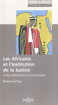Les Africains et l'institution de la justice : entre mimétismes et métissages