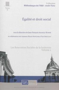 Les rencontres sociales de la Sorbonne. Volume 2, Egalité et droit social