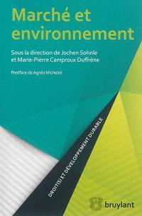 Marché et environnement : le marché : menace ou remède pour la protection internationale de l'environnement