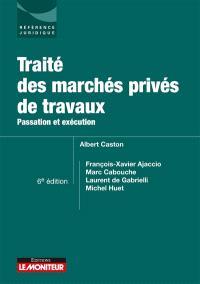 Traité des marchés privés de travaux : passation et exécution