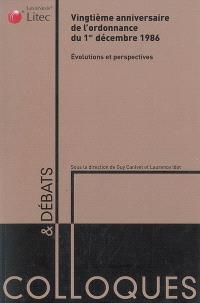 Vingtième anniversaire de l'ordonnance du 1er décembre 1986 : évolutions et perspectives : actes du colloque
