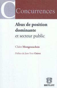 Abus de position dominante et secteur public : l'application par les autorités de concurrence du droit des abus de position dominante aux opérateurs publics