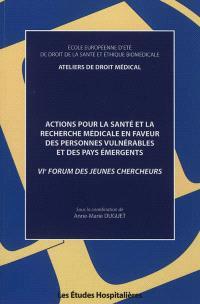 Actions pour la santé et la recherche médicale en faveur des personnes vulnérables et des pays émergents