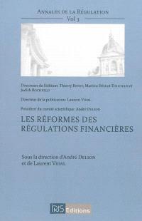 Annales de la régulation. Volume 3, Les réformes des régulations financières