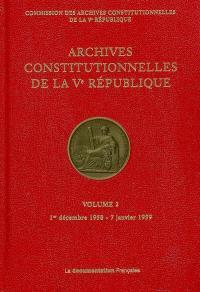 Archives constitutionnelles de la Ve République. Volume 2, 1er décembre 1958-7 janvier 1959