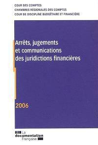 Arrêts, jugements et communications des juridictions financières 2006