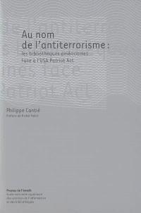 Au nom de l'antiterrorisme : les bibliothèques américaines face à l'USA Patriot Act