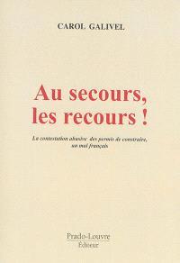 Au secours, les recours ! : la contestation abusive des permis de construire, un mal français