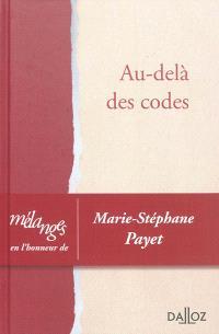Au-delà des codes : mélanges en l'honneur de Marie-Stéphane Payet
