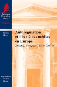 Autorégulation et liberté des médias en Europe : impact, perspectives et limites