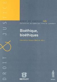 Bioéthique, bioéthiques