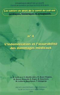 Cahiers de droit de la santé du Sud-Est. n° 4, L'indemnisation et l'assurabilité des dommages médicaux