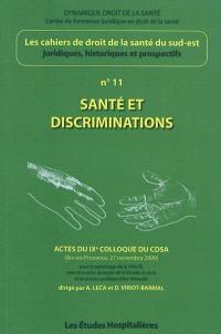 Cahiers de droit de la santé du Sud-Est. n° 11, Santé et discriminations : actes du IXe colloque du CDSA, Aix-en-Provence, 27 novembre 2009