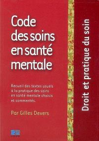 Code des soins en santé mentale : recueil des textes usuels à la pratique des soins en santé mentale