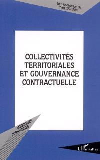 Collectivités territoriales et gouvernance contractuelle : actes du colloque des 5 et 6 novembre 2004