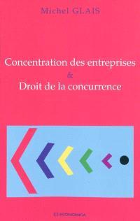 Concentration des entreprises & droit de la concurrence