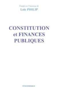 Constitution et finances publiques : études en l'honneur de Loïc Philip