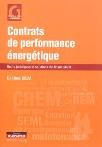 Contrats de performance énergétique : outils juridiques et solutions de financement
