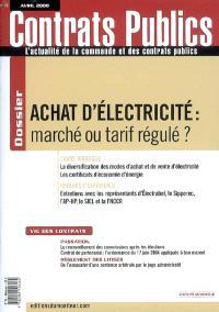 Contrats publics, l'actualité de la commande et des contrats publics. n° 76, Achat d'électricité : marché ou tarif régulé ?