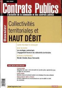 Contrats publics, l'actualité de la commande et des contrats publics. n° 55, Collectivités territoriales et haut débit