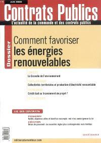 Contrats publics, l'actualité de la commande et des contrats publics. n° 78, Comment favoriser les énergies renouvelables