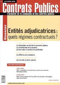 Contrats publics, l'actualité de la commande et des contrats publics. n° 82, Entités adjudicatrices : quels régimes contractuels ?