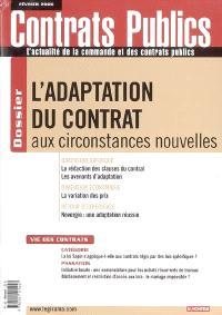 Contrats publics, l'actualité de la commande et des contrats publics. n° 52, L'adaptation du contrat aux circonstances nouvelles