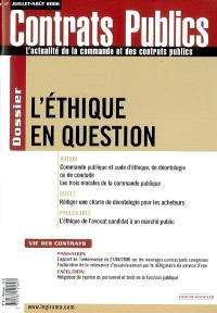 Contrats publics, l'actualité de la commande et des contrats publics. n° 57, L'éthique en question
