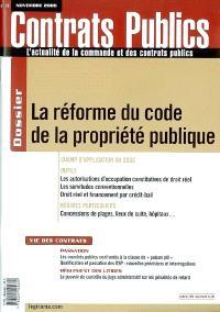Contrats publics, l'actualité de la commande et des contrats publics. n° 60, La réforme du code de la propriété publique