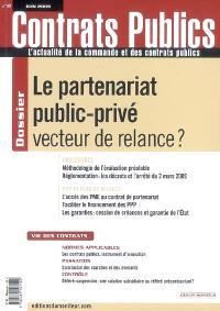 Contrats publics, l'actualité de la commande et des contrats publics. n° 89, Le partenariat public-privé vecteur de relance ?
