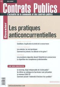 Contrats publics, l'actualité de la commande et des contrats publics. n° 99, Les pratiques anticoncurrentielles