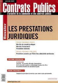 Contrats publics, l'actualité de la commande et des contrats publics. n° 62, Les prestations juridiques