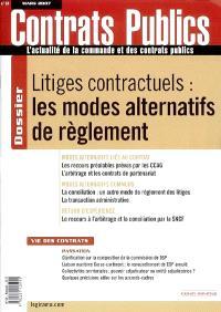 Contrats publics, l'actualité de la commande et des contrats publics. n° 64, Litiges contractuels : les modes alternatifs de règlement