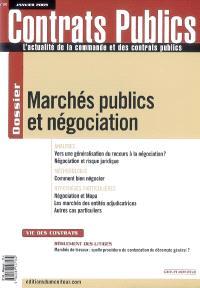 Contrats publics, l'actualité de la commande et des contrats publics. n° 84, Marchés publics et négociation
