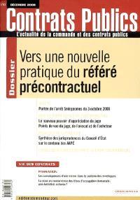 Contrats publics, l'actualité de la commande et des contrats publics. n° 83, Vers une nouvelle pratique du référé précontractuel