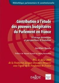 Contribution à l'étude des pouvoirs budgétaires du Parlement en France : éclairage historique et perspectives d'évolution