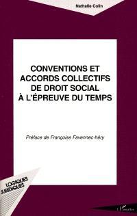 Conventions et accords collectifs de droit social à l'épreuve du temps