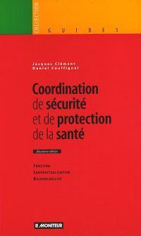 Coordination de sécurité et de protection de la santé : fonction, contractualisation, responsabilité