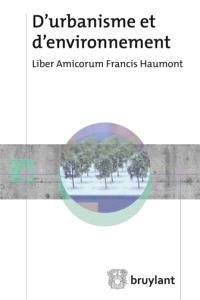 D'urbanisme et d'environnement : liber amicorum Francis Haumont