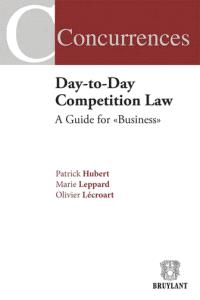 Day-to-day competition law : a practical guide for business