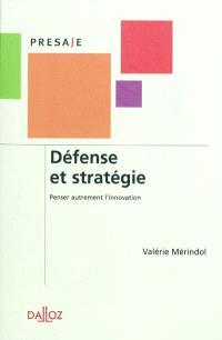 Défense et stratégie : penser autrement l'innovation
