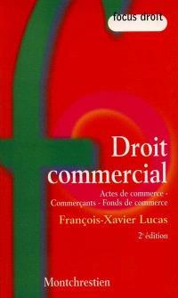 Droit commercial : actes de commerce, commerçants, fonds de commerce
