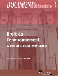 Droit de l'environnement. Volume 2, Domaines et réglementations