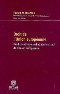 Droit de l'Union européenne : droit constitutionnel et administratif de l'Union européenne (à jour du mandat du Conseil européen de juin 2007)