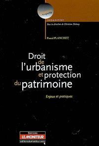 Droit de l'urbanisme et protection du patrimoine : enjeux et pratiques