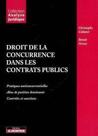 Droit de la concurrence dans les contrats publics : pratiques anticoncurrentielles, abus de position dominante, contrôles et sanctions