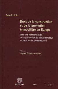 Droit de la construction et de la promotion immobilière en Europe : vers une harmonisation de la protection du consommateur en droit de la construction ?